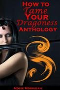 How to Tame Your Dragoness Anthology