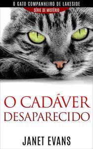 O cadáver desaparecido  (O gato companheiro de Lakeside – série  de mistério )