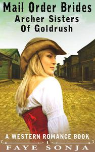 Mail Order Brides – Archer Sisters of Goldrush (A Western Romance Book)