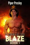 Blinded by the Blaze: Book 1