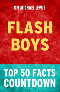 Flash Boys: Top 50 Facts Countdown