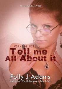 Working Girl 4: Tell Me All About It