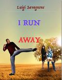 I run away
