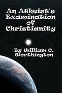 An Atheist's Examination of Christianity