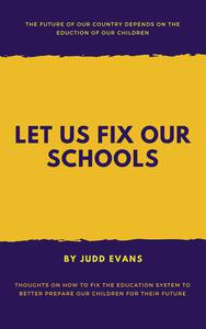 Let Us Fix Our Schools