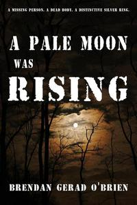 A Pale Moon Was Rising