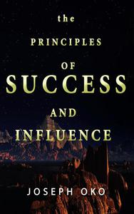 The Principles of Success and Influence