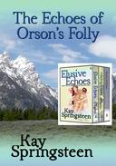 The Echoes of Orson's Folly: a three-book boxed set