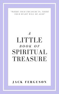 A Little Book of Spiritual Treasure