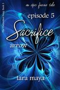 Sacrifice – Arrow (Book 3-Episode 5)