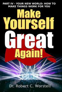 Make Yourself Great Again Part 4
