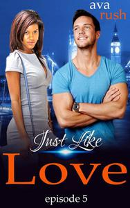 Just Like Love: episode 5
