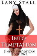 Into Temptation (A taboo erotic tale of a nun and priest's first time)