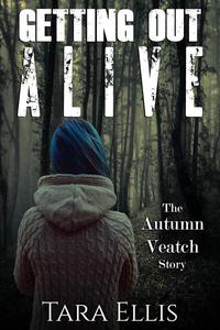 Getting Out Alive, The Autumn Veatch Story
