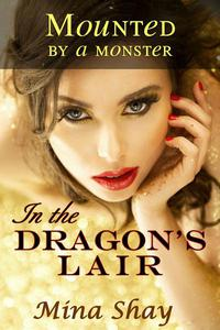 Mounted by a Monster: In the Dragon's Lair