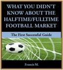 What You Didn't Know About The Halftime/Fulltime Football Market