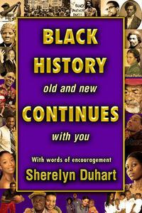 Black History Old and New Continues With You
