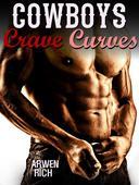 Cowboys Crave Curves (Billionaire & BBW Erotic Romance; Curvy Girl, Western Romance)