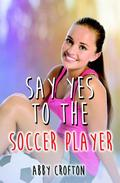 Say Yes to the Soccer Player