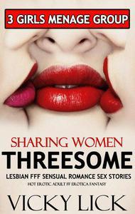 Lesbian Threesome FFF Sensual Romance Sex Story - Sharing Women 3 Girls Menage Group