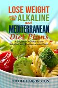 Lose Weight with the Alkaline and Mediterranean Diet Plans