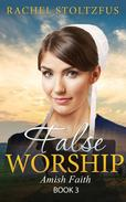 Amish Home: False Worship - Book 3