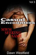 Casual Encounters...MWM Seeking Same, Vol 3