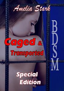 Caged & Transported Special Edition
