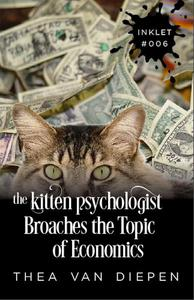 The Kitten Psychologist Broaches The Topic of Economics