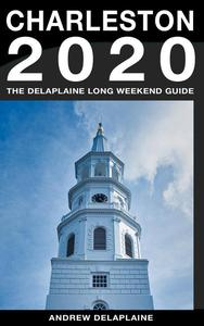 Charleston - The Delaplaine 2020 Long Weekend Guide