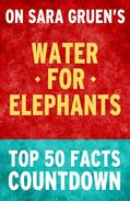 Water for Elephants: Top 50 Facts Countdown