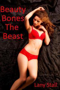Beauty Bones The Beast (modern fairy tale retelling: a monster deflowering a virgin)