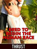 Bred To Begin The Human Race (Teenage Virgin Breeding & Impregnation Erotica)