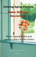 Helping Aging Parents Make Difficult Decisions