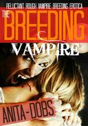 The Breeding Vampire (Reluctant Rough Vampire Breeding Erotica)