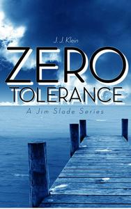 Zero Tolerance (Jim Slade Series Book 1)
