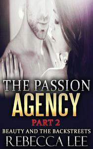 The Passion Agency, Part 2: Beauty and the Backstreets