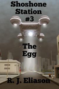 Shoshone Station #3: The Egg