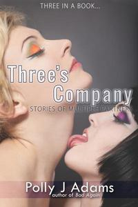 Three's Company: Three Stories of Multiple Partners