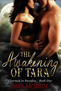 The Awakening of Tara: Charmed in Paradise Series-Book One