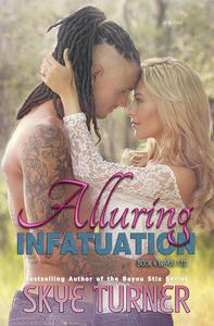 Alluring Infatuation