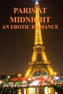 Paris at Midnight: An Erotic Romance