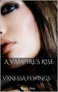 A Vampire's Rise (Book One)