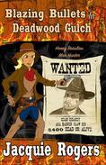 Blazing Bullets in Deadwood Gulch