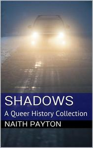 Shadows: A Queer History Collection