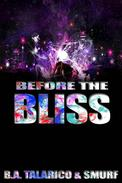 Before the Bliss