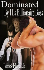 Dominated By His Billionaire Boss 1