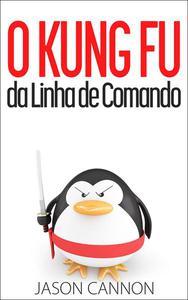 O Kung Fu da Linha de Comando