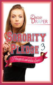Sorority Pledge 3: Playgirl in His Eyes (BDSM Erotic Romance)