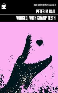 Winged, With Sharp Teeth